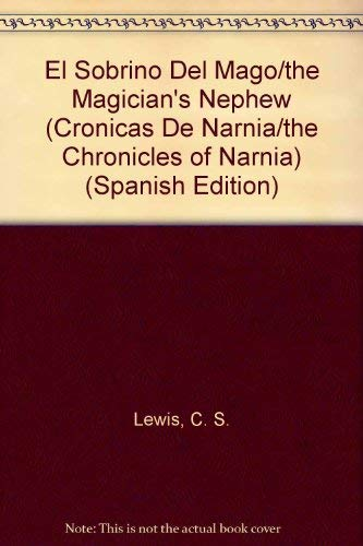 9788420445106: El Sobrino Del Mago/the Magician's Nephew (Cronicas De Narnia/the Chronicles of Narnia) (Spanish Edition)