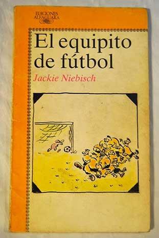 9788420445618: Equipito de futbol, el (Alfaguara Juvenil)
