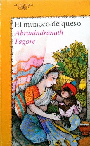 El muñeco de queso,: Tagore, Rabindranath