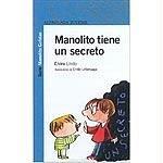 9788420447544: MANOLITO TIENE UN SECRETO. (Infantil Azul 12 Años)