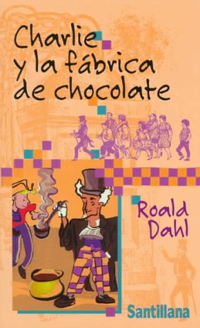 9788420447711: Charlie y la fábrica de chocolate (Charlie and the Chocolate Factory) (Spanish Edition)