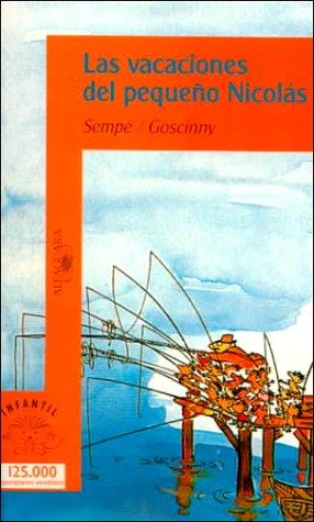 Las Vacaciones del Pequeno Nicolas (Osito/Little Bear) (Spanish Edition) (8420448133) by Sempe, Goscinny; Goscinny