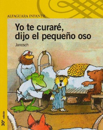 9788420448343: Yo te curaré, dijo el pequeño oso