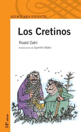 9788420449029: LOS CRETINOS. (Infantil Naranja 10 Años)