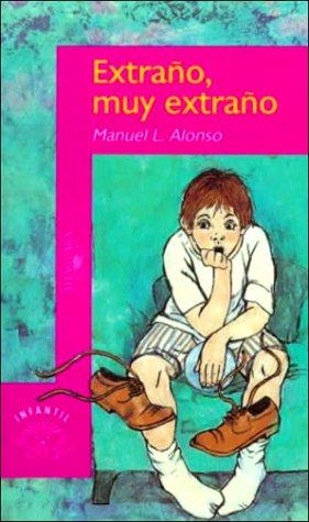 Extrano Muy Extrano/strange, Very Strange (Spanish Edition): Manuel L. Alonso;