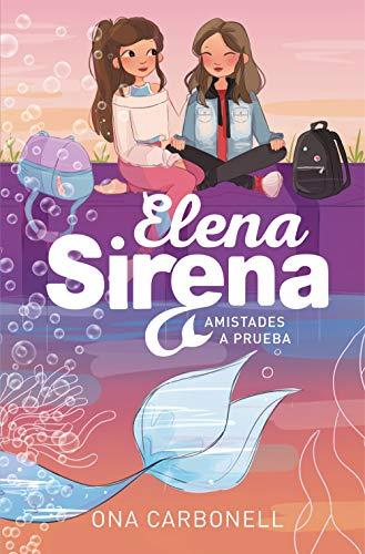 9788420452111: Amistades a prueba (Serie Elena Sirena 2)
