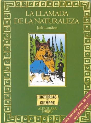 9788420457314: La Llamada de la Naturaleza / The Call of The Wild (Spanish Edition) (Historias de Siempre series)
