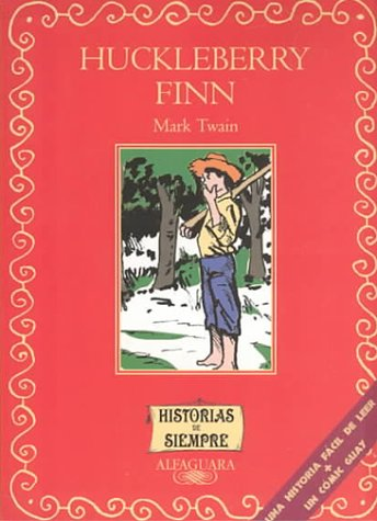 Huckleberry Finn (Historias de Siempre) (Spanish Edition): Twain, Mark