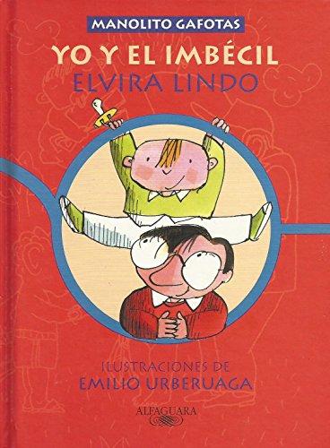 9788420458045: Yo y el imbecil (Manolito Gafotas)