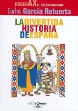 9788420458168: Divertida historia de España (roger ax) (Alfaguay)