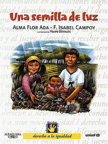 9788420458199: Una Semilla de Luz - Derecho a la Igualdad - 1 (Derechos Del Nino) (Spanish Edition)