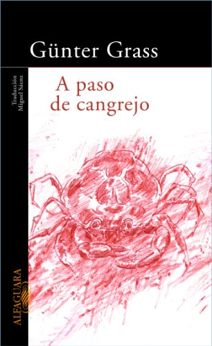 A paso de cangrejo (Spanish Edition) (8420464589) by Günter Grass