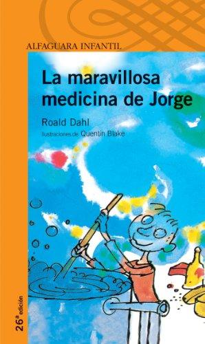 9788420464886: LA Maravillosa Medicina De Jorge