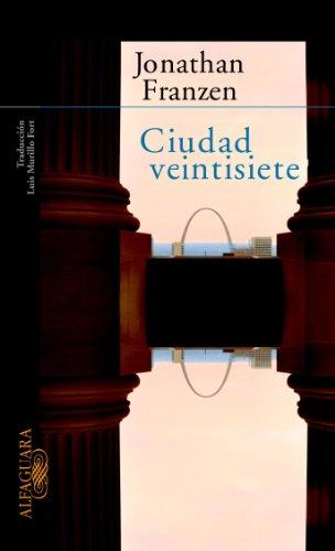 Ciudad Veintisiete (Spanish Edition): Franzen, Jonathan