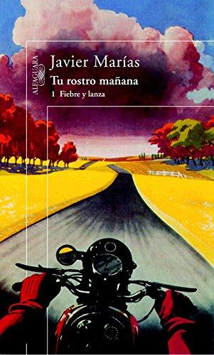 9788420465531: Tu Rostro Manana 1 /you Will Betray Me Tomorrow: Fiebre Y Lanza (Vol I) (Spanish Edition)