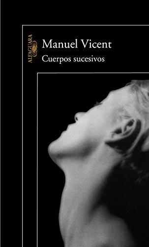 9788420465593: Cuerpos Sucesivos (Spanish Edition)
