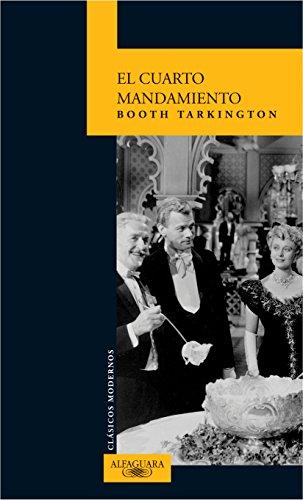 El Cuarto Mandamiento/The Magnificent Ambersons [translated]: Booth. TARKINGTON