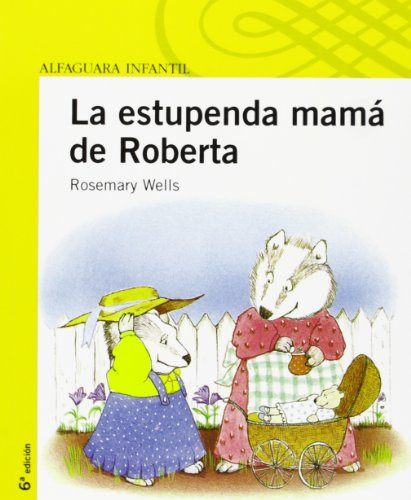 La estupenda mamá de Roberta (Spanish Edition) (8420468037) by Rosemary Wells
