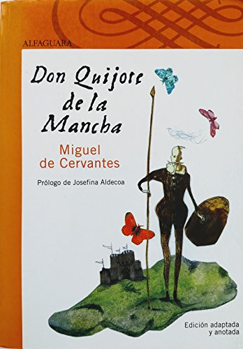 Don Quijote de la Mancha. Antología anotada: Miguel de Cervantes