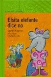 9788420468532: Elsita elefante dice no (Infantil Verde Album)