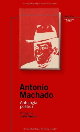 Antonio Machado : Antologia Poetica: Antonio Machado