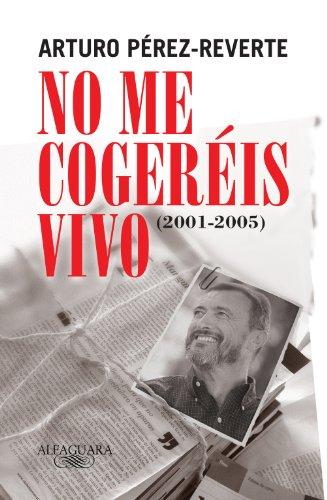 9788420469430: No Me Cogereis Vivo (Spanish Edition)