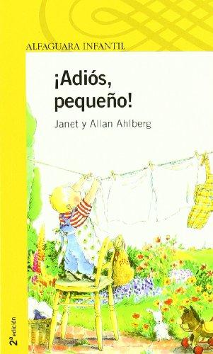 9788420469911: ADIOS, PEQUEÑO! (Infantil Amarilla 6 Años)