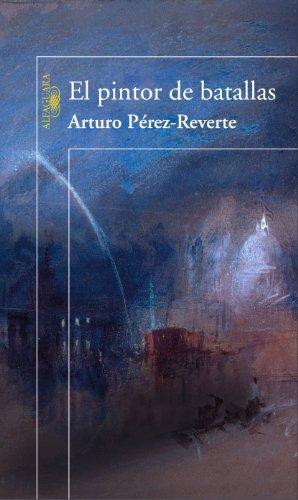 9788420469980: El Pintor de Batallas (Spanish Edition)