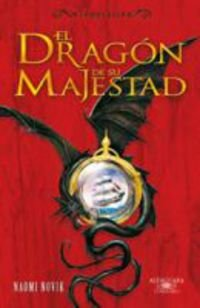 9788420470849: Temerario I. El dragón de Su Majestad (Edición en rústica) (Fantasia)