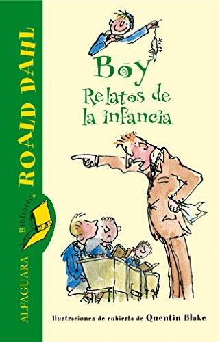 Boy. Relatos de la infancia (Biblioteca Roald Dahl): Roald Dahl
