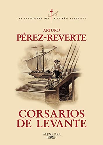 9788420471013: Corsarios de Levante (Las aventuras del capitán Alatriste 6) (CAPITAN ALATRISTE)