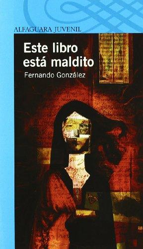 9788420471785: ESTE LIBRO ESTA MALDITO (Infantil Azul 12 Años)