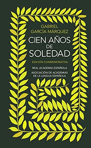 Cien años de soledad: Edicià n Conmemorativa: Gabriel Garcia Marquez