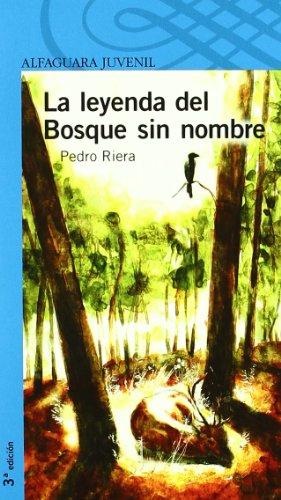 9788420472003: LA LEYENDA DEL BOSQUE SIN NOMBRE (Infantil Azul 12 Años)