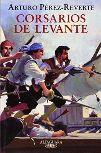 9788420472300: Corsarios de Levante/ Pirates of the Levant (Capitán Alatriste) (Spanish Edition)