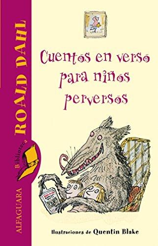 Cuentos en verso para niños perversos (Biblioteca Roald Dahl)