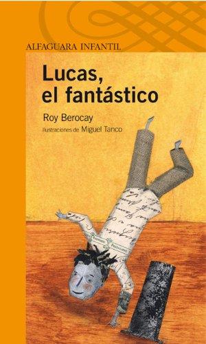 9788420472829: LUCAS, EL FANTASTICO