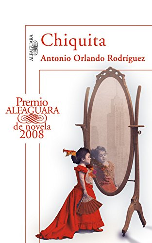 9788420472942: Chiquita (Premio Alfaguara de novela 2008) (HISPANICA)