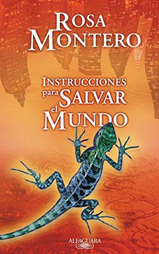 Instrucciones para salvar el mundo: Rosa Montero