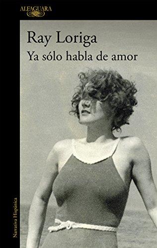 9788420474380: Ya sólo habla de amor (Hispánica)