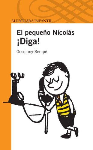 9788420474489: ¡DIGA! EL PEQUEÑO NICOLAS (S. NARANJA) (Infantil Naranja 10 Años)