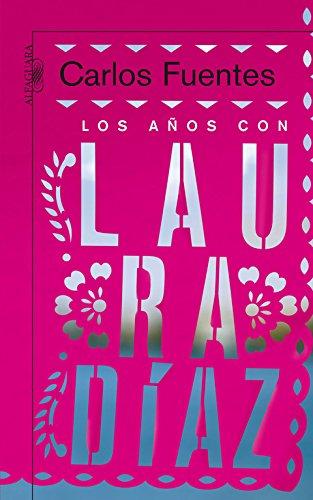 9788420474786: Los años con Laura Díaz (BIBLIOTECA CARLOS FUENTES)