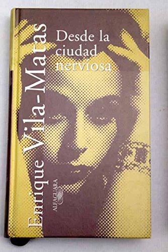 9788420478708: Desde la ciudad nerviosa (Textos de escritor) (Spanish Edition)
