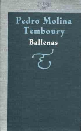 Ballenas (Alfaguara nueva ficcion Nostromo) (Spanish Edition): Molina Temboury, Pedro