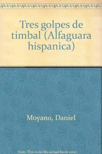 9788420480657: Tres golpes de timbal (Alfaguara hispánica) (Spanish Edition)