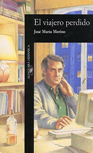El viajero perdido (Alfaguara hispanica) (Spanish Edition): Merino, Jose Maria