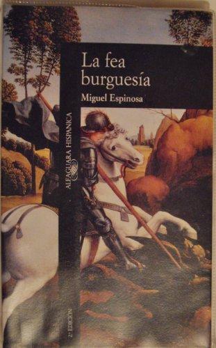La fea burguesía: ESPINOSA, Miguel