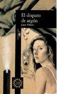 9788420480930: El disparo de argón (Alfaguara hispánica) (Spanish Edition)