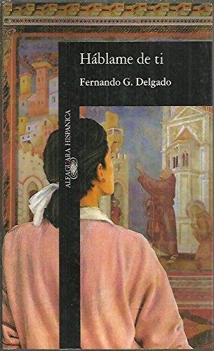 9788420481128: Hablame De TI (Alfaguara Hispanica) (Spanish Edition)