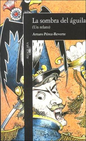 9788420481326: La Sombra del Aguila (the Shadow of the Eagle) (Alfaguara Hispanica) (Spanish Edition)